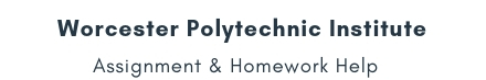 Worcester Polytechnic Institute Assignment &Homework Help
